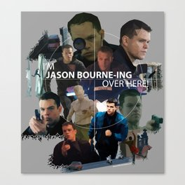 I'm Jason Bourn-ing Over Here! Canvas Print