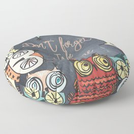Don´t forget to be owlsome - Animal Owl Owls Fun illustration Floor Pillow