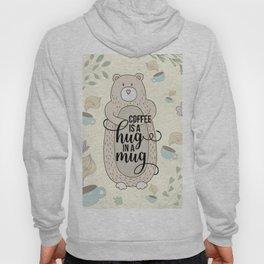 Coffee is a hug in a mug - Bear hug - Coffee Lover Hoody