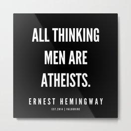 16   |Ernest Hemingway Quote Series  | 190613 Metal Print