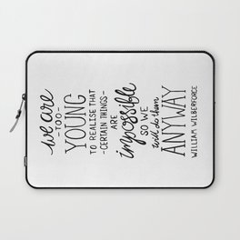Do the Impossible - William Wilberforce Quote - BLACK Laptop Sleeve