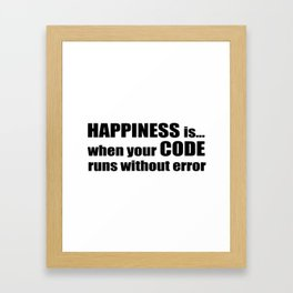 HAPPINESS is when your CODE... Framed Art Print
