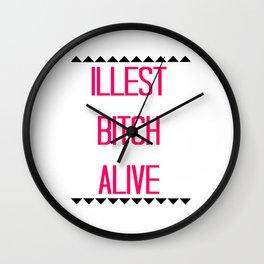 Illest Bitch Alive Wall Clock