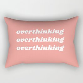 overthinking Rectangular Pillow