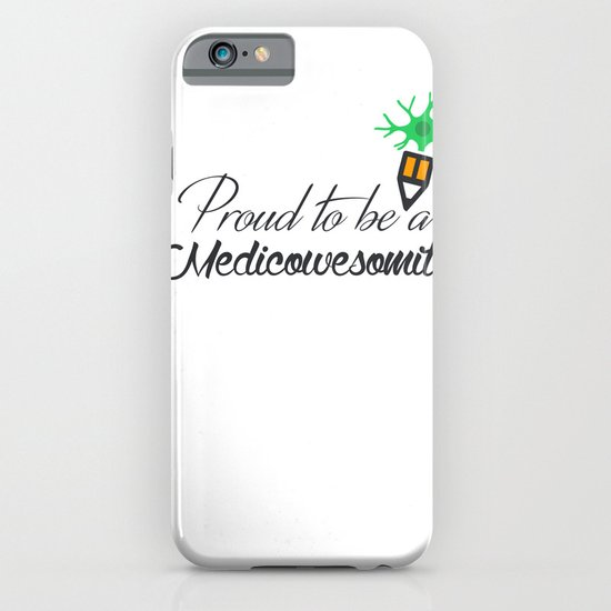 Proud to be a medicowesomite iPhone & iPod Case