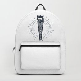 Nothing Worth Having Comes Easy Backpack