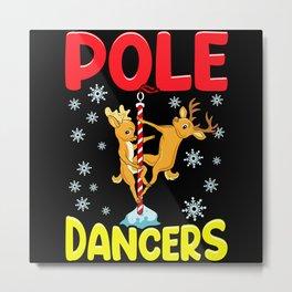 Reindeer Pole Dancers Metal Print