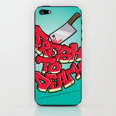 Fresh to death iPhone & iPod Skin