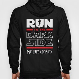 Run To The Dark Side, We Have Cookies Hoody