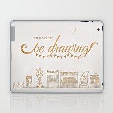 I'd Rather Be Drawing Laptop & iPad Skin