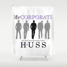 Mr. Corporate by JA Huss Shower Curtain