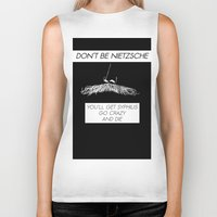 nietzsche Biker Tanks featuring Don't be Nietzsche 2 by David Baunach