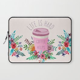 Life Is Hard But Coffee Helps Laptop Sleeve