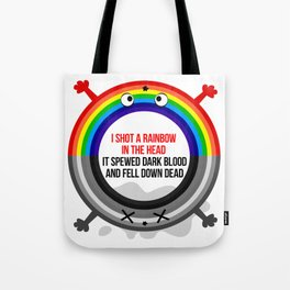 I shot a rainbow Tote Bag