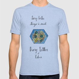 Sorry for the Things I Said During Settlers of Catan T-shirt