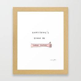 everything's gonna be super duper Gerahmter Kunstdruck
