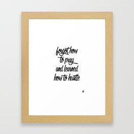 Inspirational Shit: Pray & Hustle Framed Art Print