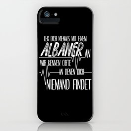 Albanians - Funny Heartbeat Saying iPhone Case