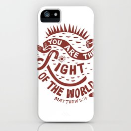 You are the Light of the World iPhone Case