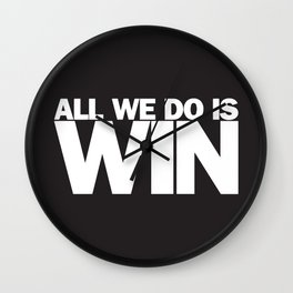 All We Do is Win Wall Clock