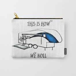 This is How We Roll (RV humor) Carry-All Pouch