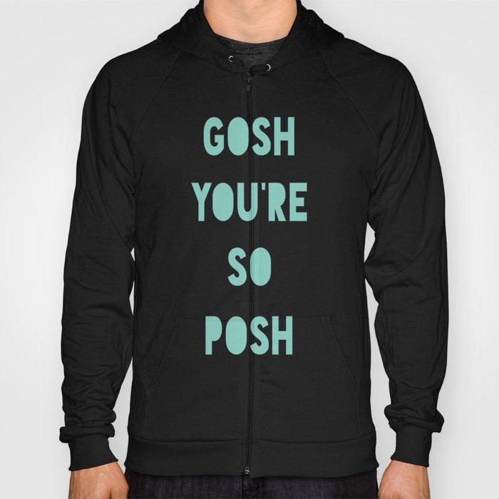 Gosh (Posh) Hoody