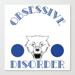 A cool white wolf gift for someone obsessed with awesome white wolves.  Obsessive Wolf Disorder Canvas Print