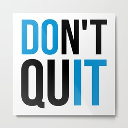Don't Quit/Do It Gym Quote Metal Print
