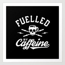 Fuelled By Caffeine Art Print