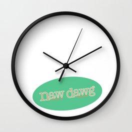 Naw Dawg Green Wall Clock
