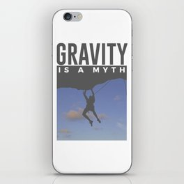Gravity Is A Myth Rock Wall Climbing iPhone Skin