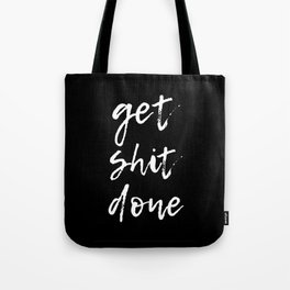 Get shit done / minimalist design / typography Tote Bag