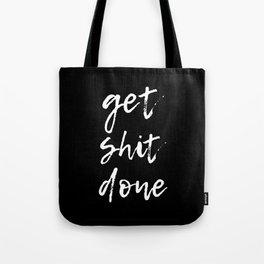 Get shit done / minimalist design / typography Tote Bag