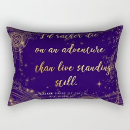 """I'd rather die on an adventure than live standing still"" Quote Design Rectangular Pillow"