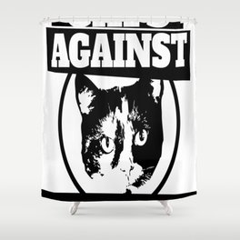 Cats against catcalls Shower Curtain