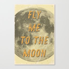 Fly me to the Moon - 50 Years Moon Landing Canvas Print