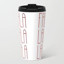 Falalalalalalalala Travel Mug