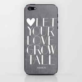Let Your Love Grow Tall (b&w) iPhone Skin