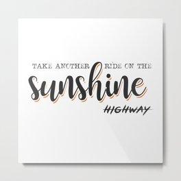 Sunshine highway Metal Print