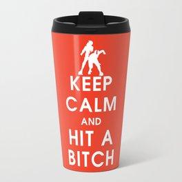 Roller Derby Keep Calm and Hit a Bitch Travel Mug