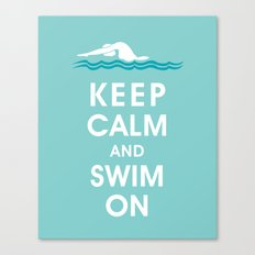 Keep Calm and Swim On (For the Love of Swimming) Canvas Print