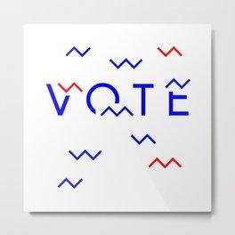Vote Baby Vote 040516 Metal Print