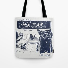 I Watch You Poop... and I Judge Tote Bag