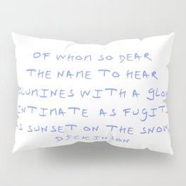Dickinson poetry- of whom so dear 2 Pillow Sham