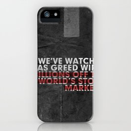 We've Watched As Greed... iPhone Case
