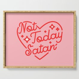 not today satan II Serving Tray
