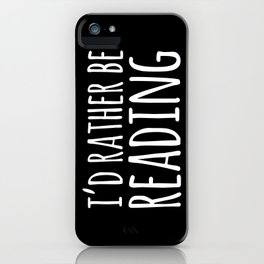 I'd Rather Be Reading - Inverted iPhone Case
