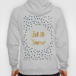 Christmas Quote Let It Snow Hoody