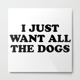 ALL THE DOGS Metal Print