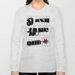 SLASH BANG BOOM! Long Sleeve T-shirt